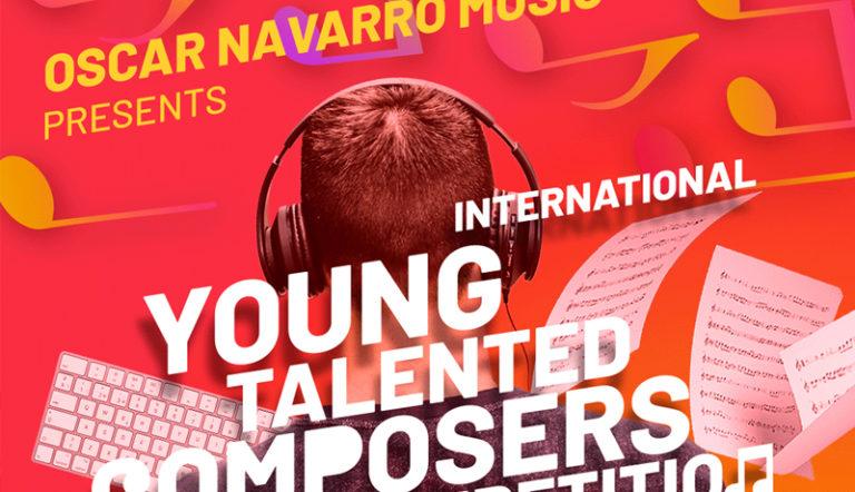 """OSCAR NAVARRO MUSIC convoca el concurso internacional de composición """"INTERNATIONAL YOUNG TALENTED COMPOSERS COMPETITION""""  para jóvenes compositores"""