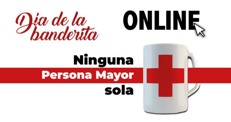 Cruz Roja celebra su primera Banderita on line para luchar contra la soledad de las Personas Mayores